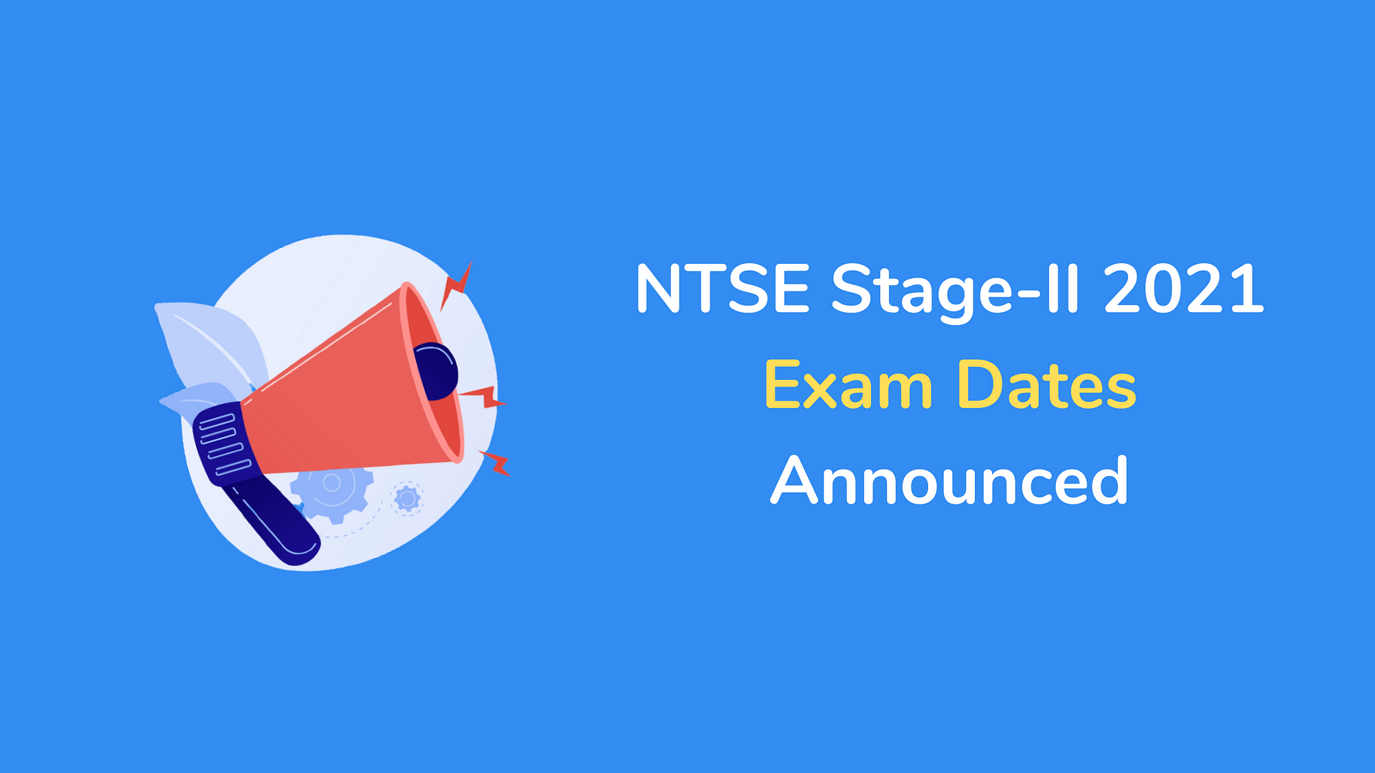 NCERT announces NTSE 2021 Stage 2 Exam Date,