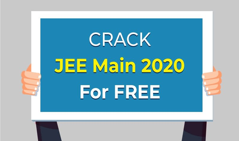 Crack JEE Main 2020 for Free