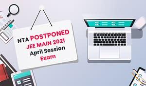 nta postponed jee main 2021 april session