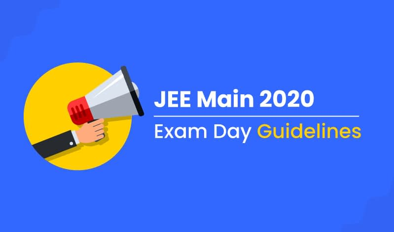 IMPORTANT: Exam Guidelines for JEE Main 2020