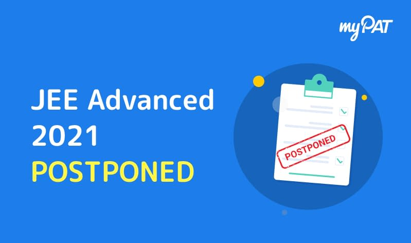 JEE Advanced 2021 Postponed, New Dates to be Announced Later