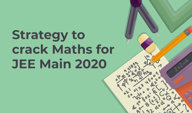 Preparation Strategy For JEE Main Mathematics 2020
