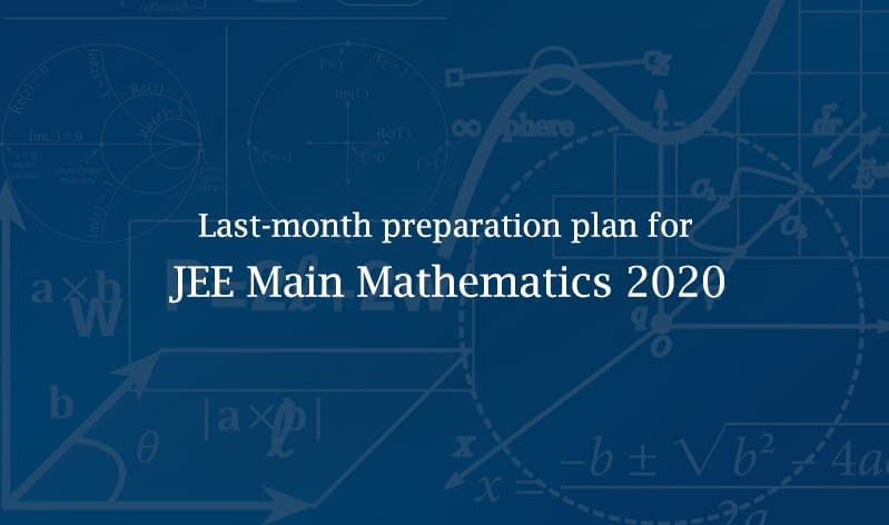 last month preparation jee maths