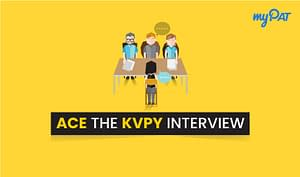 Ace the KVPY Interview