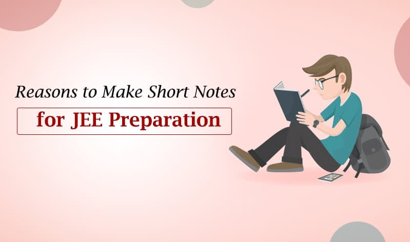 5 Tips to Make Short-Notes/Index Cards for Quicker JEE Revision