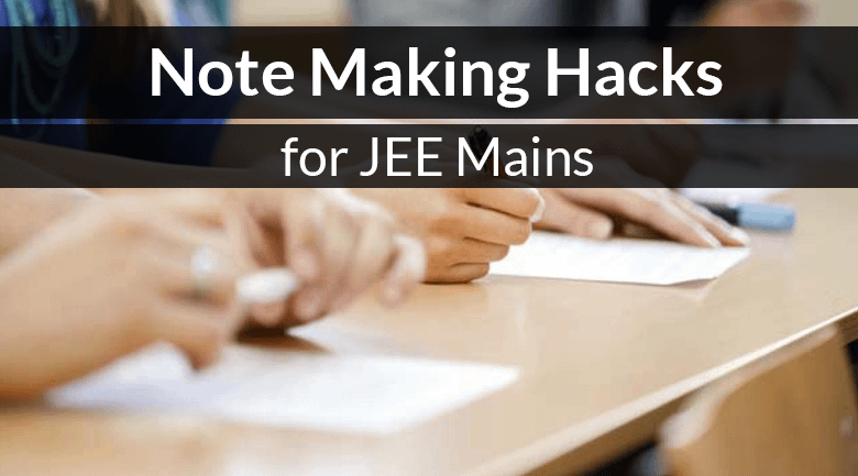 Note Making Hacks for JEE Main