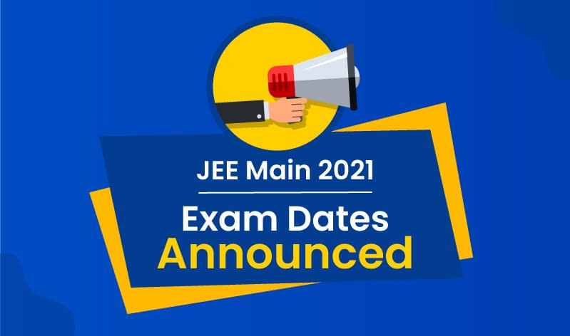 JEE Main 2021 dates announced; get all details here