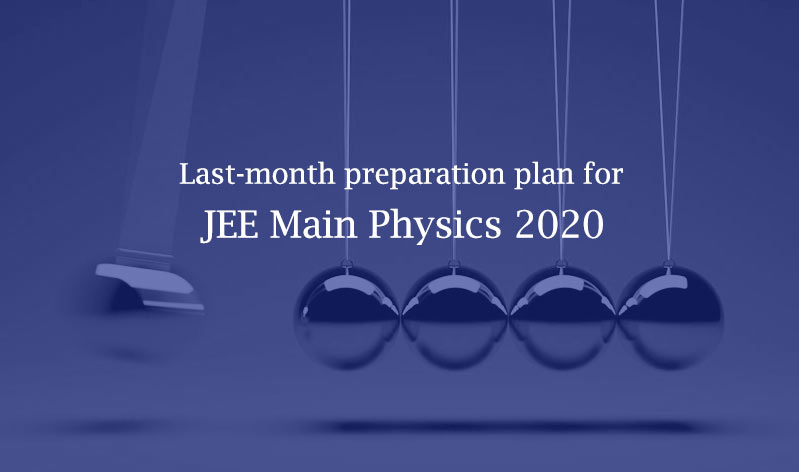 Preparation Tips for JEE Main Physics